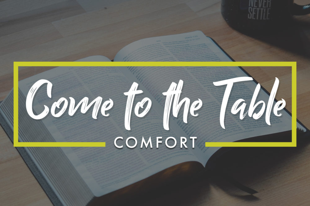 Come to the Table – Comfort